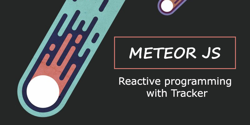 Reactive programming with tracker