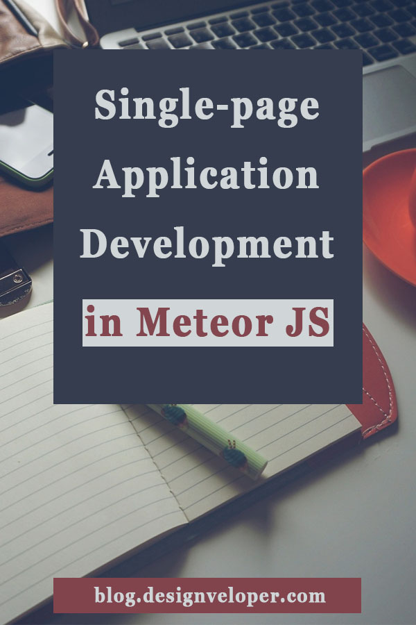 Benefits of creating single page application in Meteor js