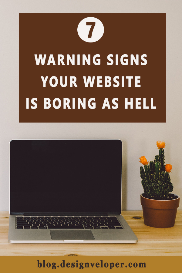Warning Signs That Your Website Is Boring As Hell