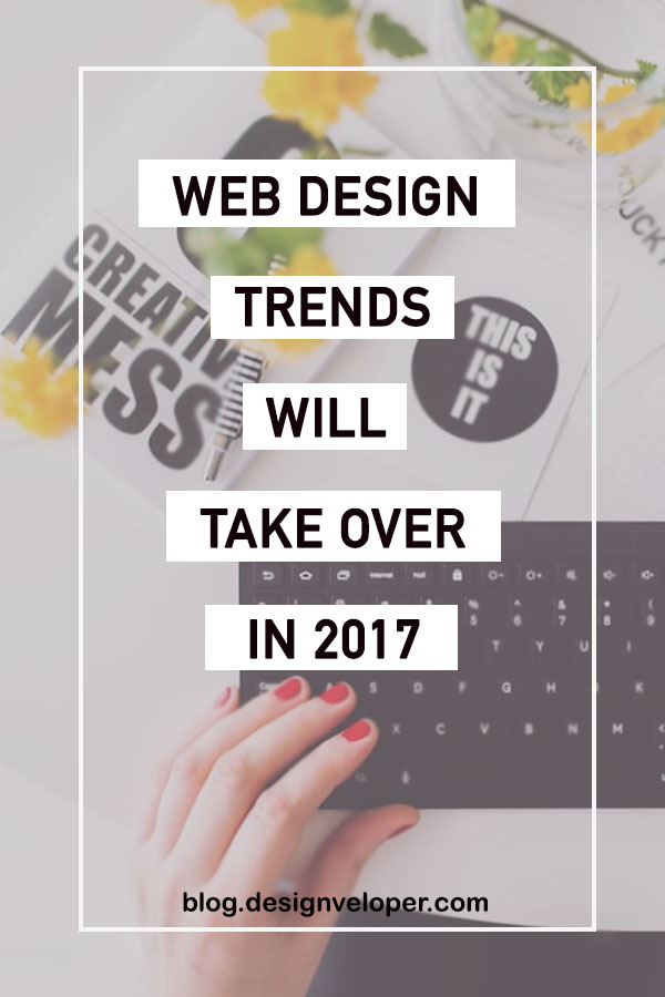 Web design trends will take over in 2017